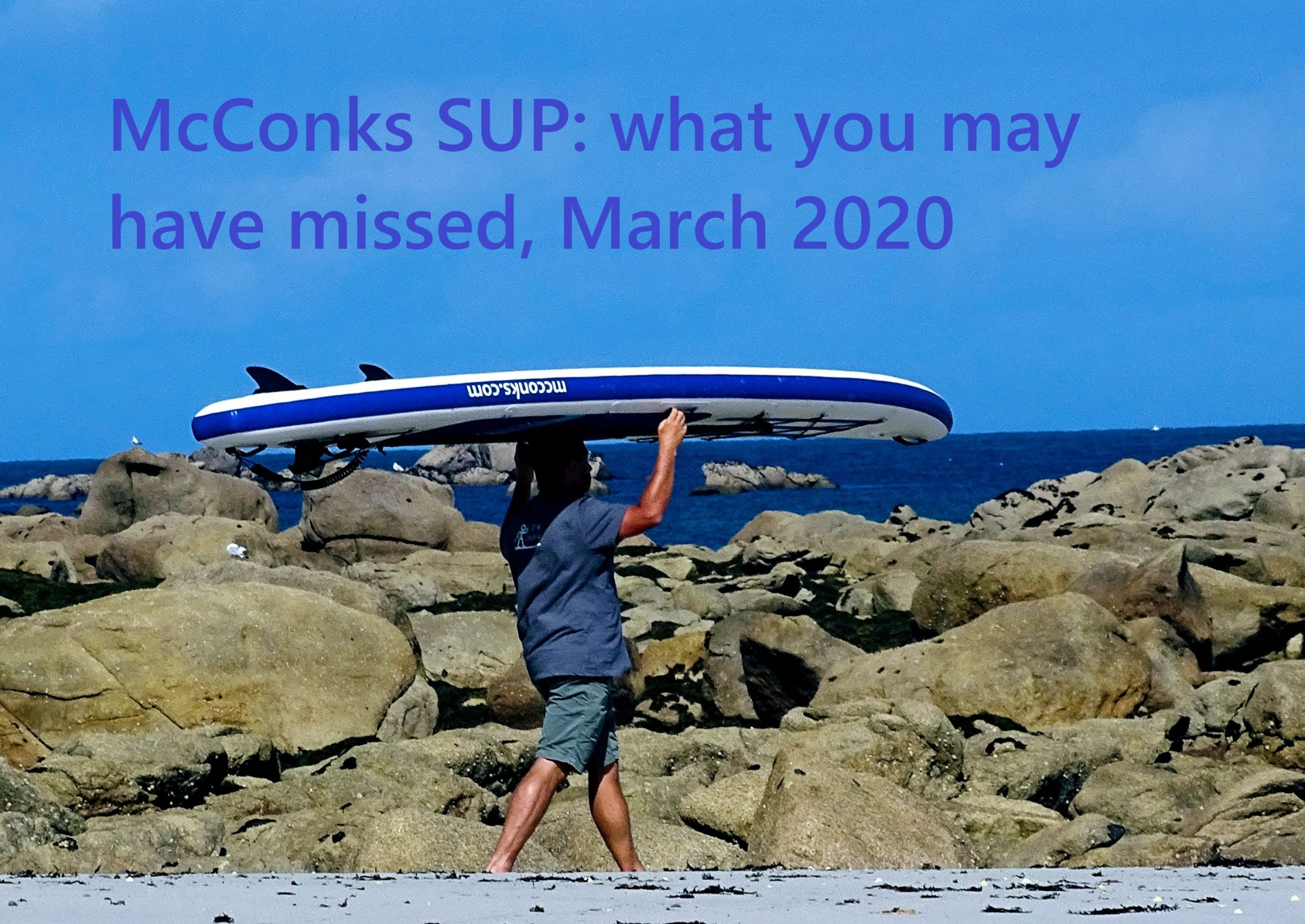 McConks SUP blog round-up, March 2020