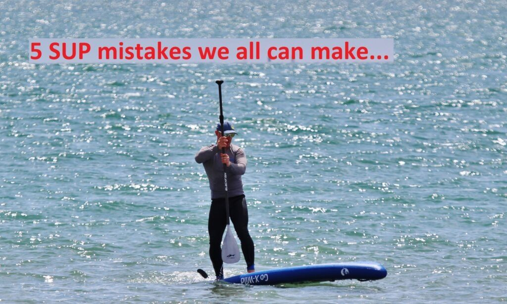 5 SUP mistakes anyone can make…