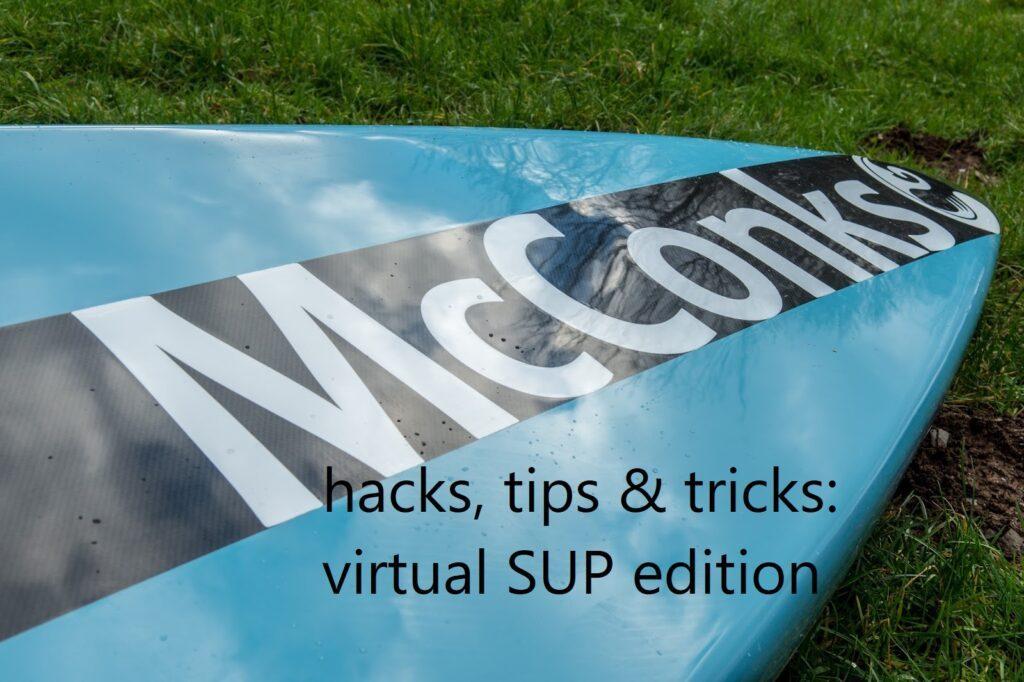 SUP hacks, tricks and tips: home paddling edition.