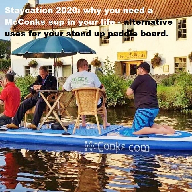 Staycation 2020: why you need a McConks sup in your life – alternative uses for your stand up paddle board.