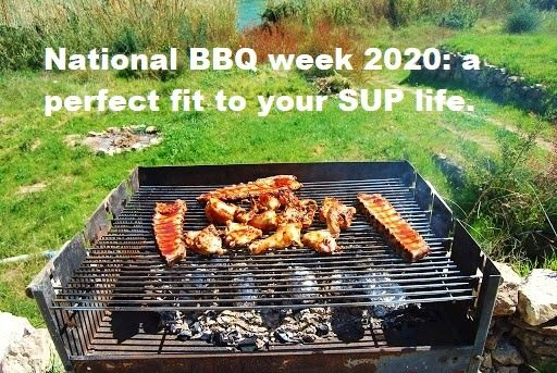National BBQ week 2020: a perfect fit to your SUP life.