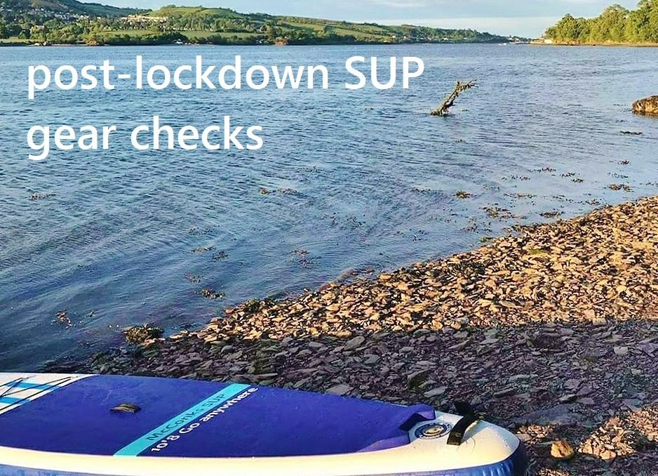 SUP hacks, tips and tricks – post-lockdown gear checks BEFORE heading afloat.