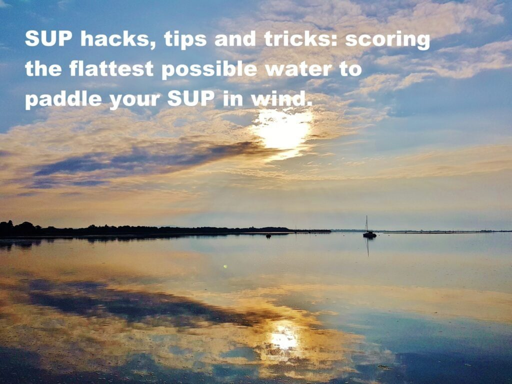 SUP hacks, tips and tricks: scoring the flattest possible water to paddle your SUP in wind.
