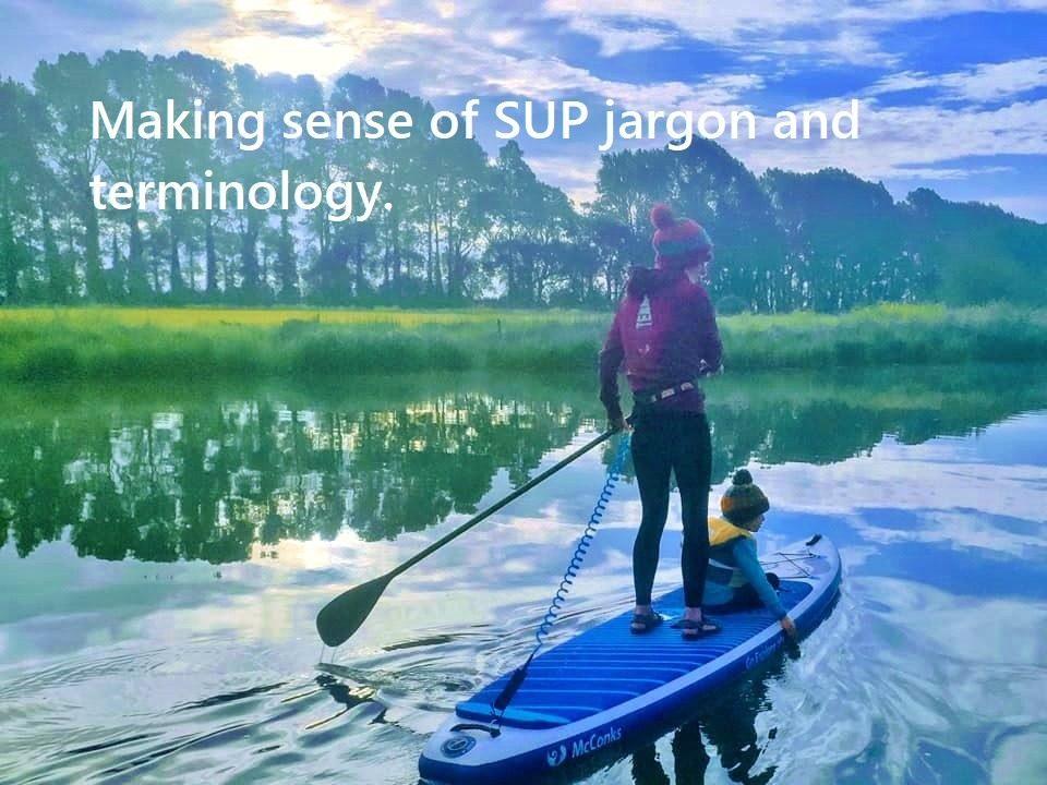 Making sense of it – SUP jargon and terminology