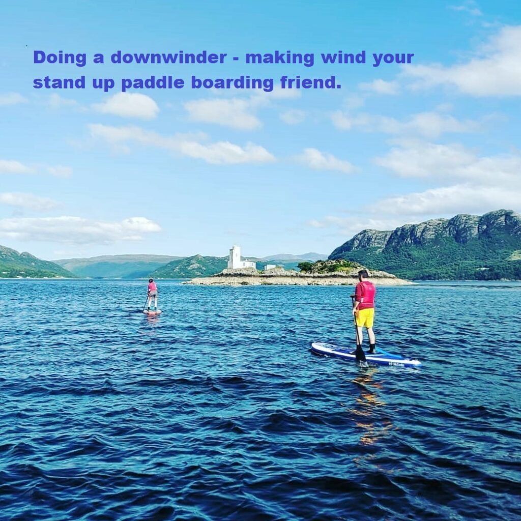 SUP hacks, tips and tricks: Doing a downwinder – making wind your stand up paddle boarding friend.