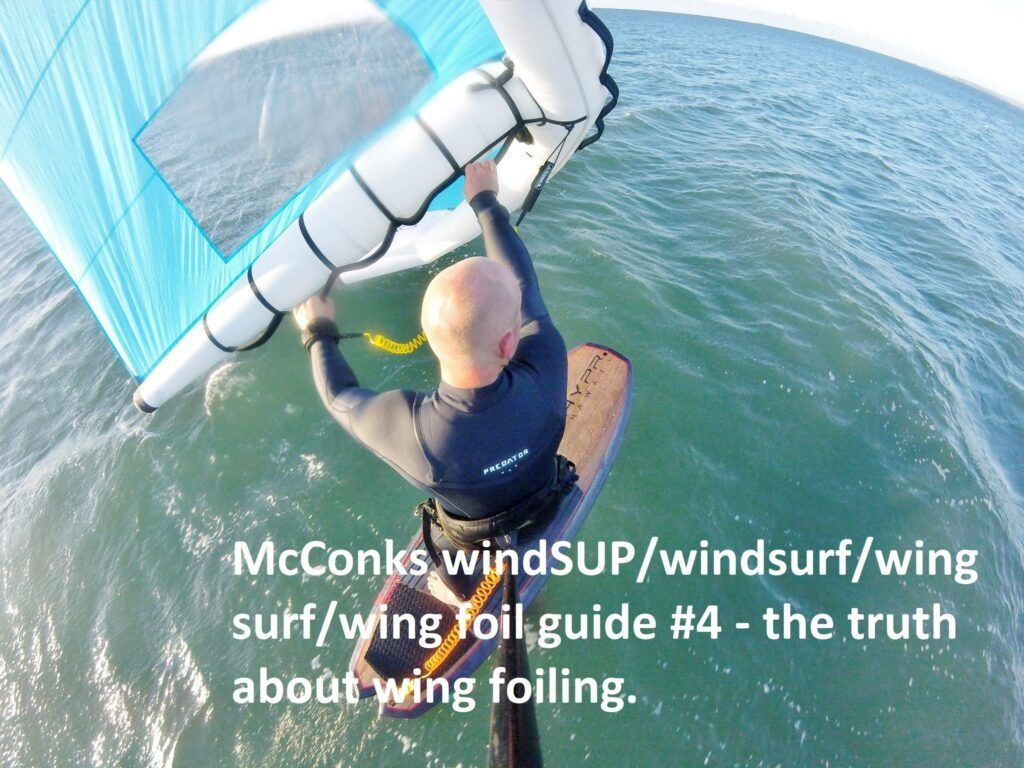 McConks windSUP/windsurf/wing surf/wing foil guide #4 – the truth about wing foiling.