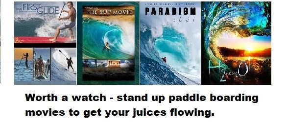 Worth a watch – stand up paddle boarding movies to get your juices flowing.