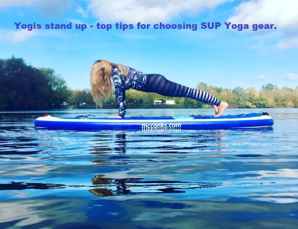 Yogis stand up – top tips for choosing SUP Yoga gear.