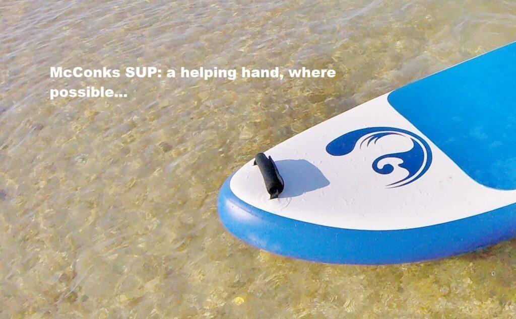 McConks SUP: a helping hand, where possible…