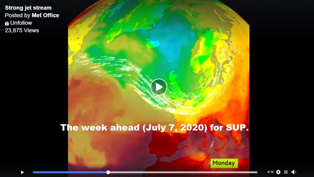The week ahead for SUP weather July 7, 2020 – strong Jet Stream in effect.