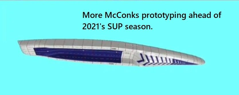 More McConks prototyping ahead of 2021′ SUP season.