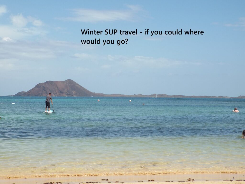 Winter SUP travel – if you could where would you go?