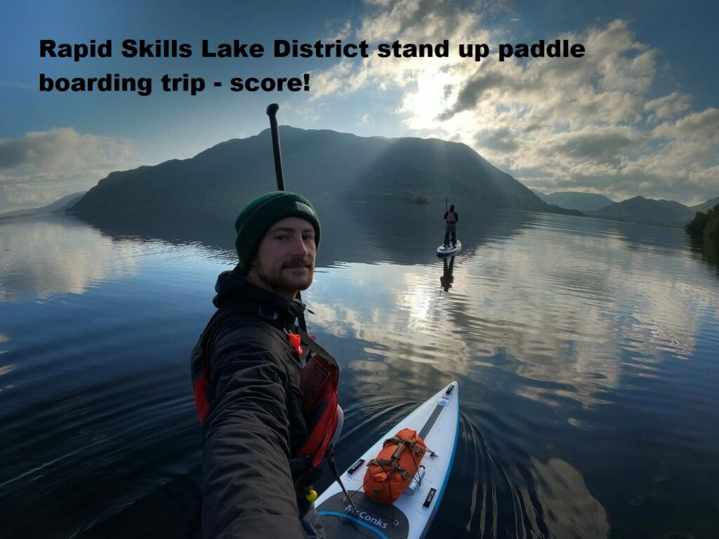 Rapid Skills Lake District stand up paddle boarding trip – score!