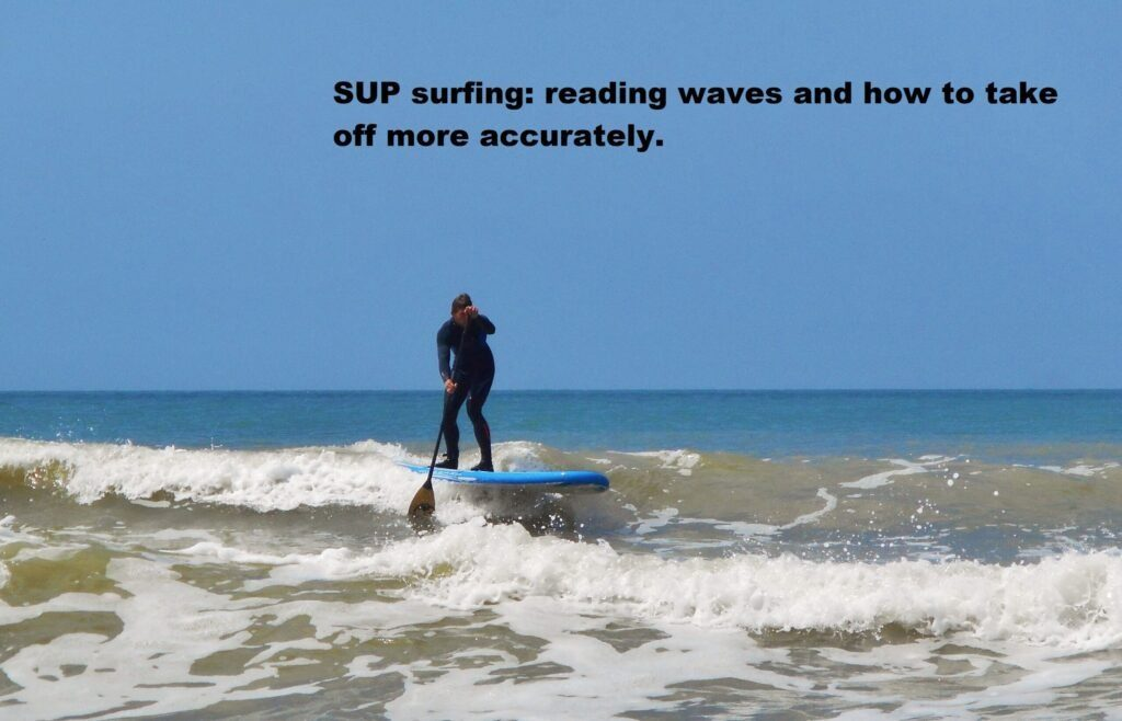 SUP surfing: reading waves and how to take off more accurately.