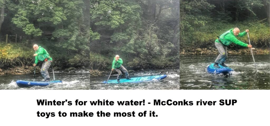 Winter's for white water! – McConks river SUP toys to make the most of it.