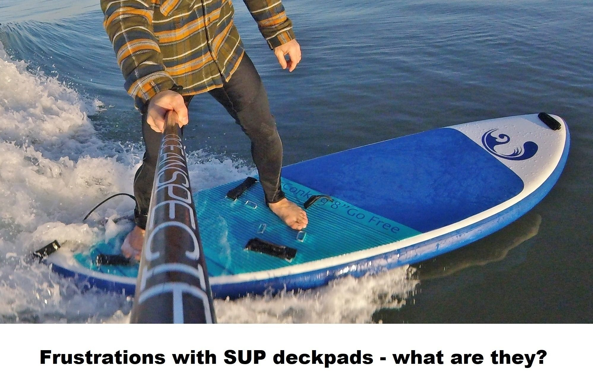 Frustrations with SUP deckpads – what are they?