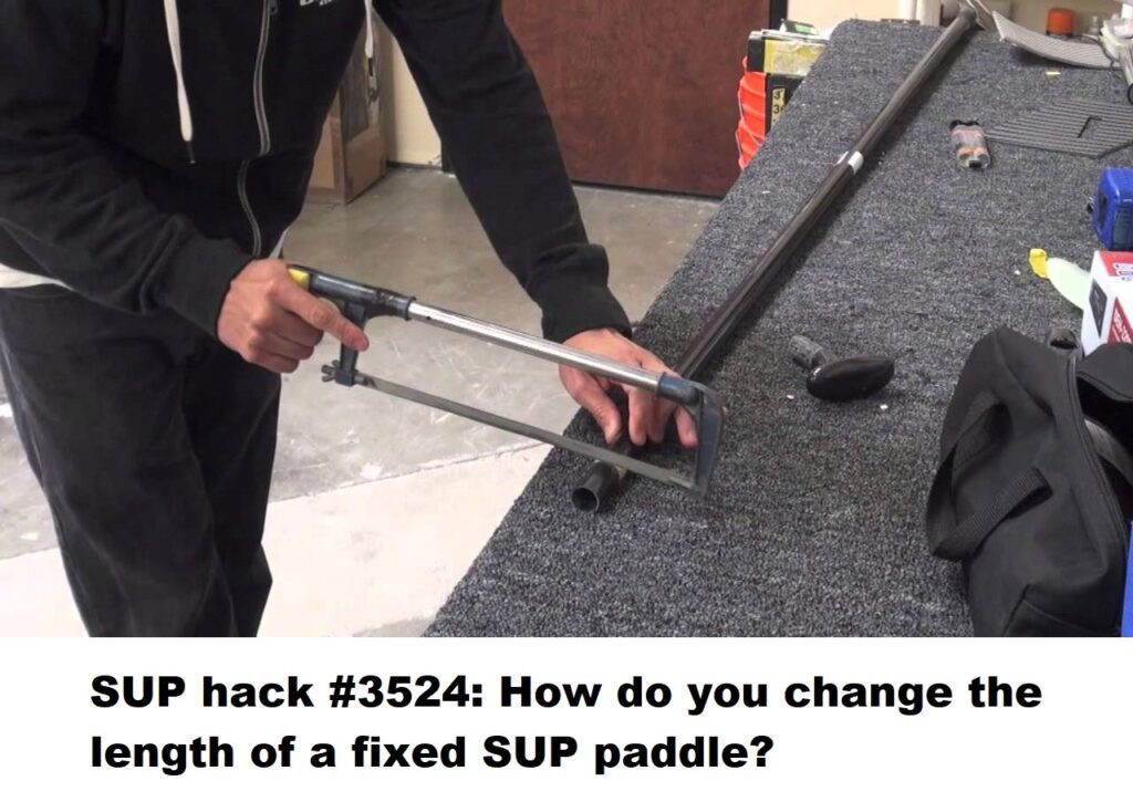 SUP hack #3524: How do you change the length of a fixed SUP paddle?