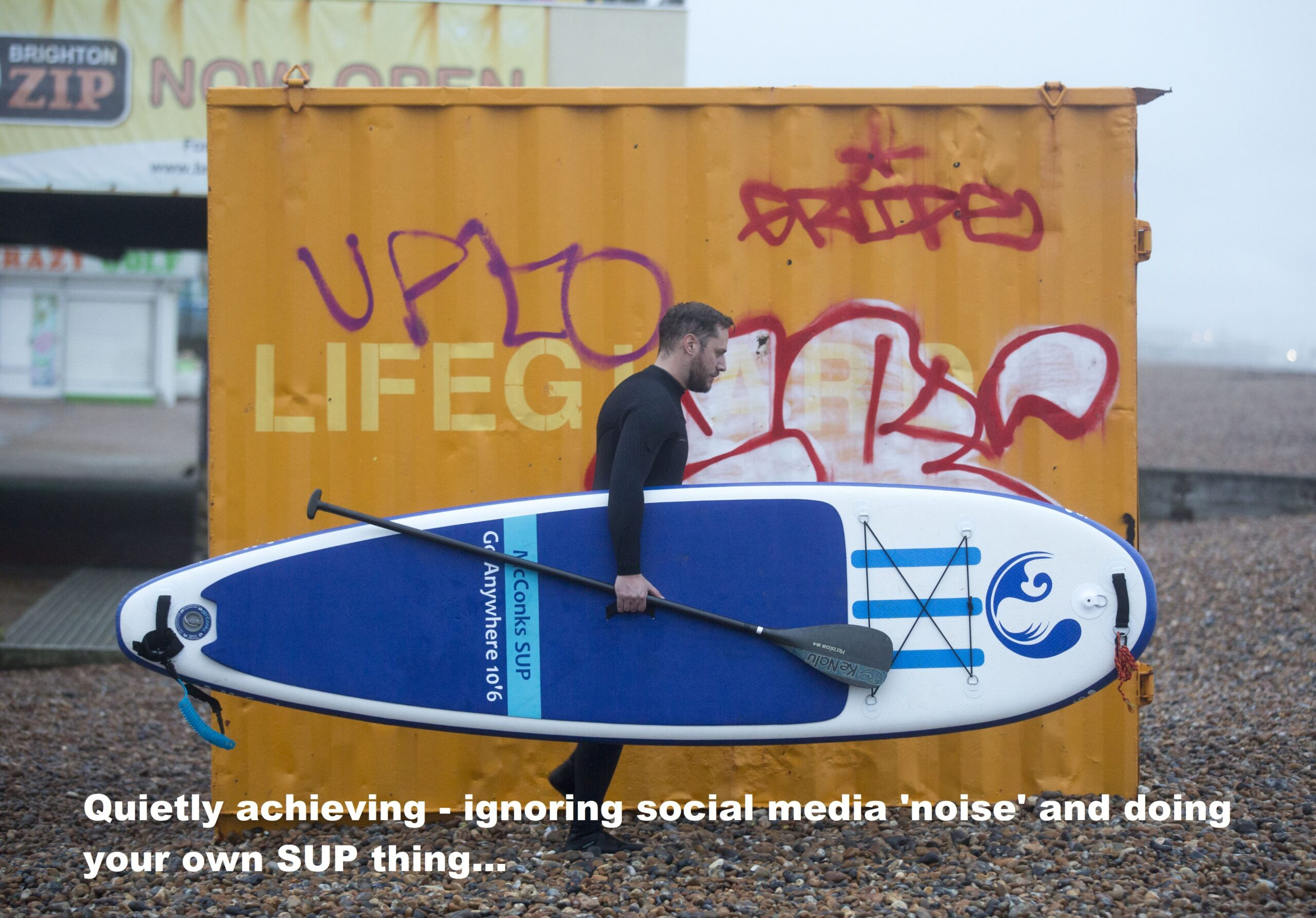 Quietly achieving – ignoring social media 'noise' and doing your own SUP thing…