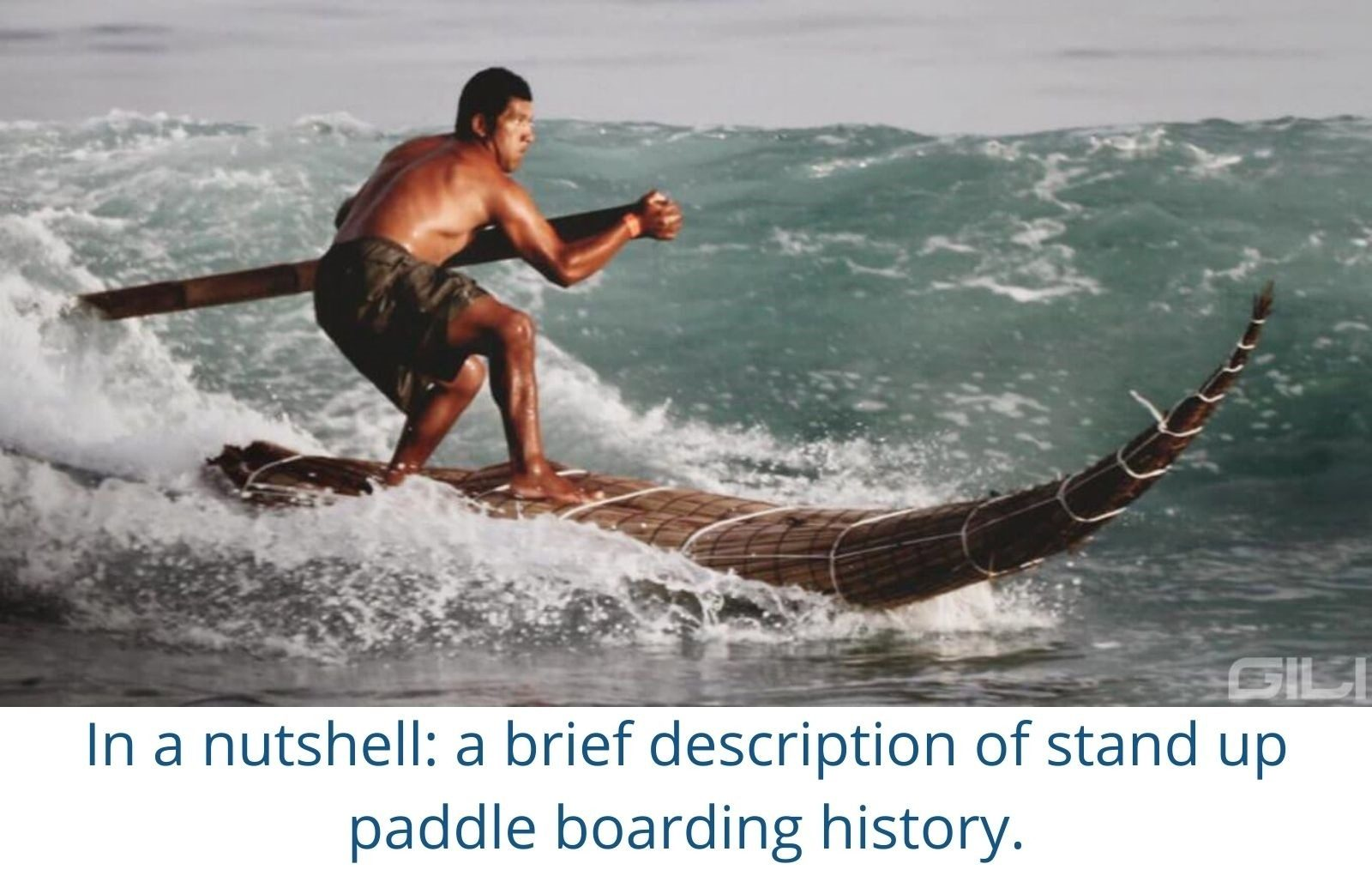 In a nutshell: a brief description of stand up paddle boarding history.