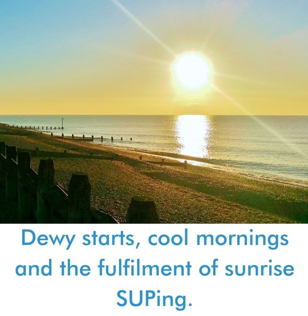 Dewy starts, cool mornings and the fulfilment of sunrise SUPing.