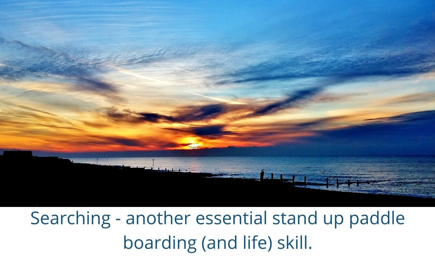 Searching – another essential stand up paddle boarding (and life) skill.