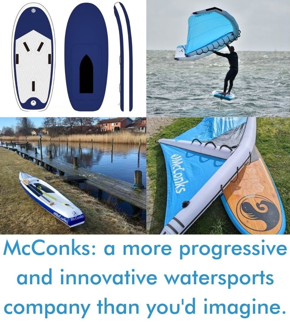 McConks: a more progressive and innovative watersports company than you'd imagine.